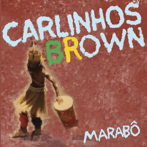 Marabô von Carlinhos Brown