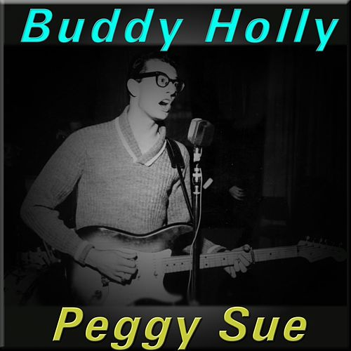 Peggy Sue by Buddy Holly