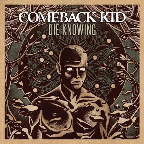 Die Knowing de Comeback Kid