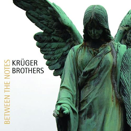 Between the Notes by Kruger Brothers