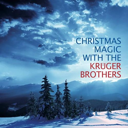 Christmas Magic With the Kruger Brothers by Kruger Brothers