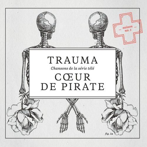 Trauma de Coeur de Pirate