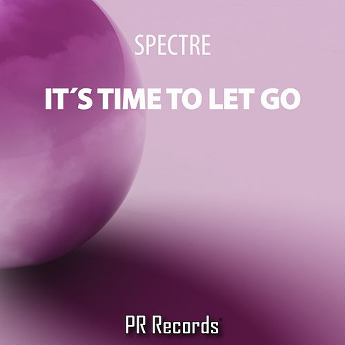 Its Time To Let Go by Spectre