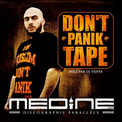 Don't Panik Tape de Medine