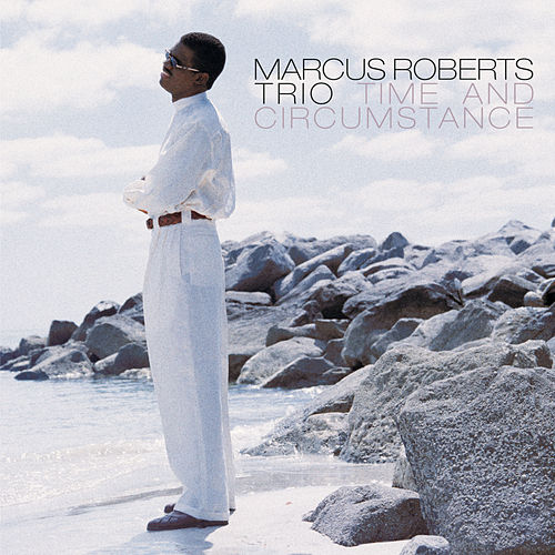 Time And Circumstance von Marcus Roberts