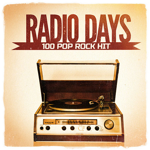 Radio Days, Vol. 4: 100 Pop Rock Hits from the 60's and 70's by Various Artists