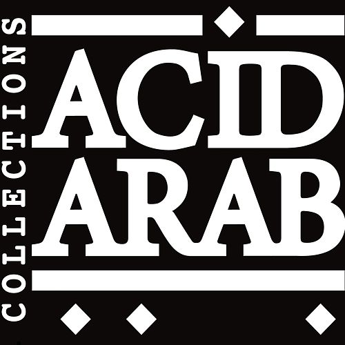 Acid Arab Collections von Various Artists