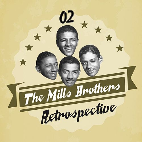 The Mills Brothers Retrospective, Vol. 2 de The Mills Brothers