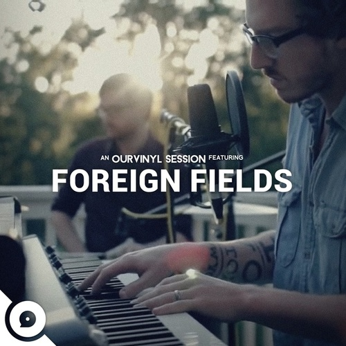 Ourvinyl Sessions (Live) by Foreign Fields