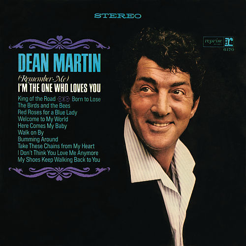 (Remember Me) I'm the One That Loves You von Dean Martin