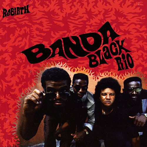 Rebirth by Banda Black Rio