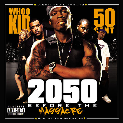 G-Unit Radio 10: 2050 Before The Massacre de Various Artists