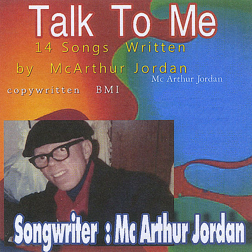 Talk To Me by Mc Arthur Jordan