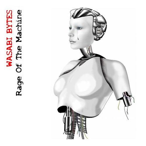 Rage of the Machine by Wasabi Bytes