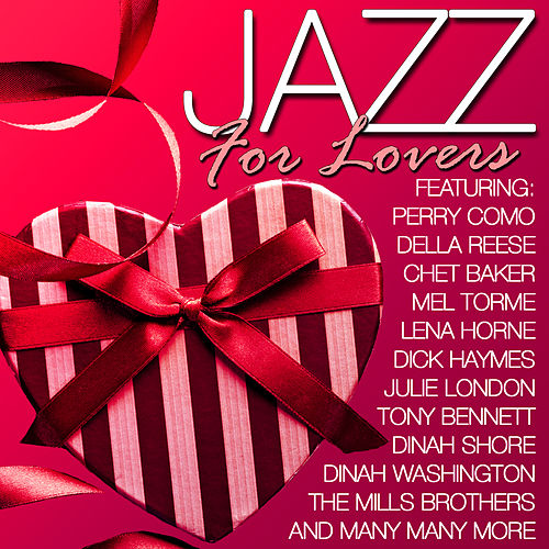 Jazz for Lovers (Remastered) : 40 Valentines Songs von Various Artists