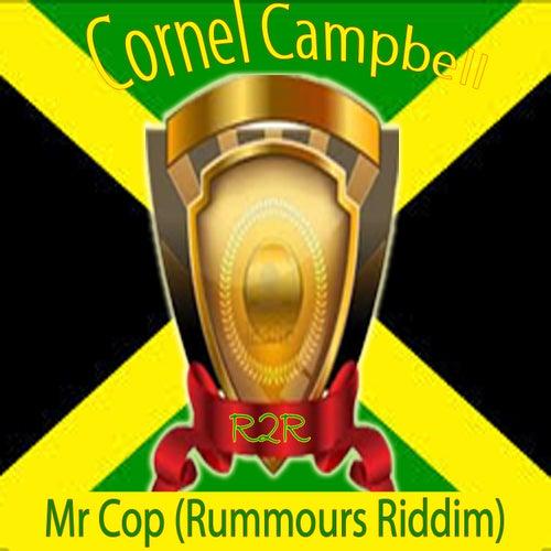 Mr Cop (Rummours Riddim) de Cornell Campbell