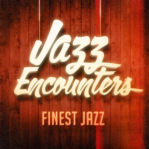 Jazz Encounters: The Finest Jazz You Might Have Never Heard de Various Artists