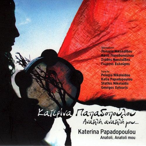 Anatoli, Anatoli Mou by Katerina Papadopoulou