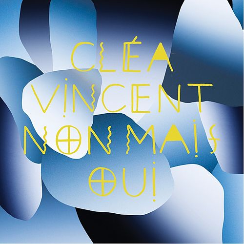 Non mais oui by Cléa Vincent