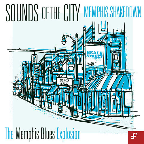 Sounds of the City, Memphis Shakedown - The Memphis Blues Explosion by Various Artists