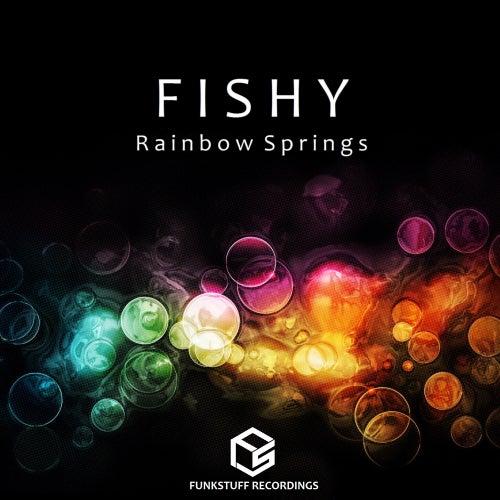 Rainbow Springs - Single by Fishy
