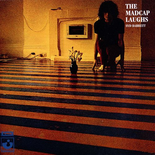 The Madcap Laughs by Syd Barrett