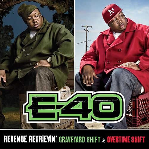 Revenue Retrievin': Overtime Shift & Graveyard Shift (The 44 Trax Deluxe Pack) by E-40
