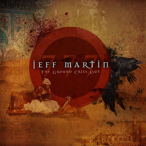 And The Ground Cries Out by Jeff Martin