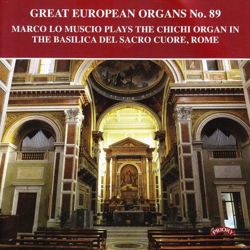 Great European Organs No. 89: The Chichi Organ of the Basilca del Sacro Cuore, Rome de Marco Lo Muscio