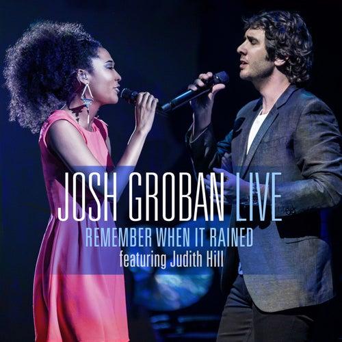 Remember When It Rained (Live) de Josh Groban