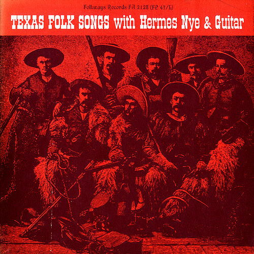 Texas Folk Songs with Hermes Nye and Guitar by Hermes Nye