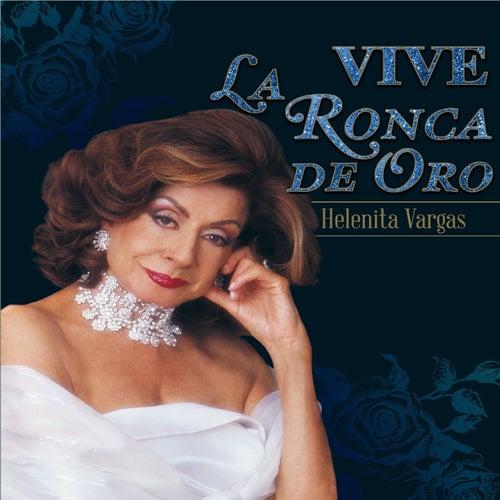 Vive... La Ronca de Oro Helenita Vargas de Helenita Vargas