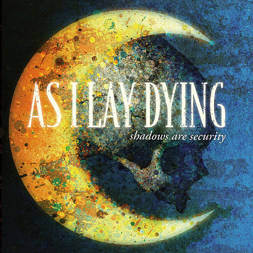 Shadows Are Security von As I Lay Dying