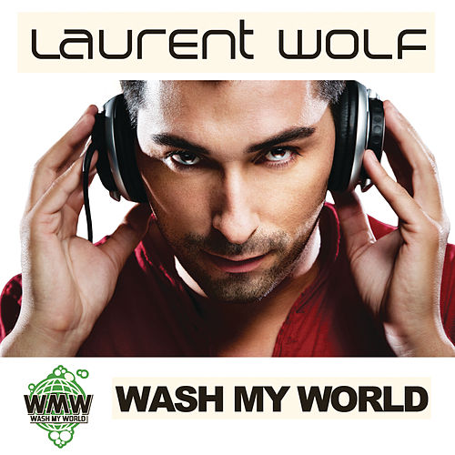 Wash My World by Laurent Wolf