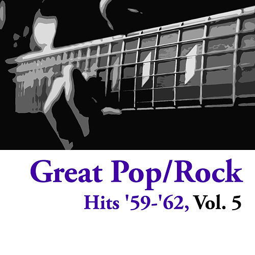 Great Pop/Rock Hits '59-'62, Vol. 5 by Various Artists