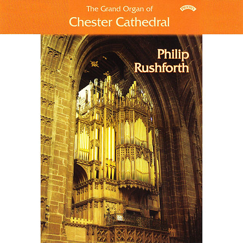 The Grand Organ of Chester Cathedral de Philip Rushforth