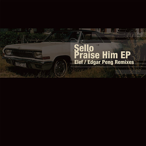 Praise Him by Sello