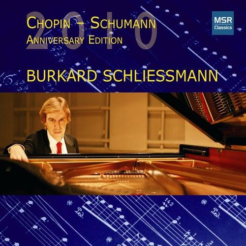 Chopin - Schumann: Anniversary Edition 2010 by Burkard Schliessmann