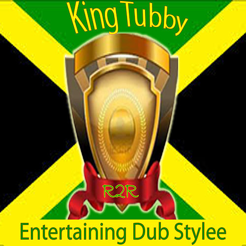 Entertaining Dub Stylee by King Tubby