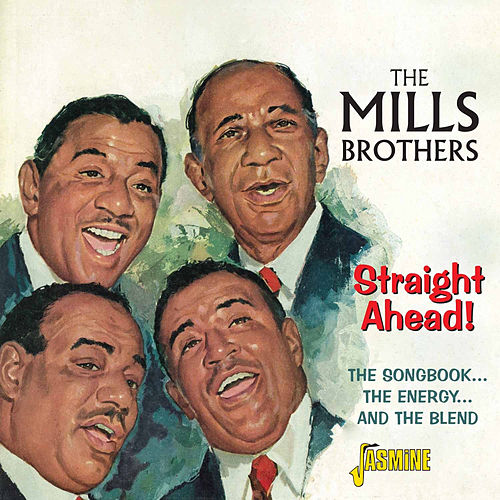Straight Ahead! - The Songbook, The Energy, The Blend de The Mills Brothers