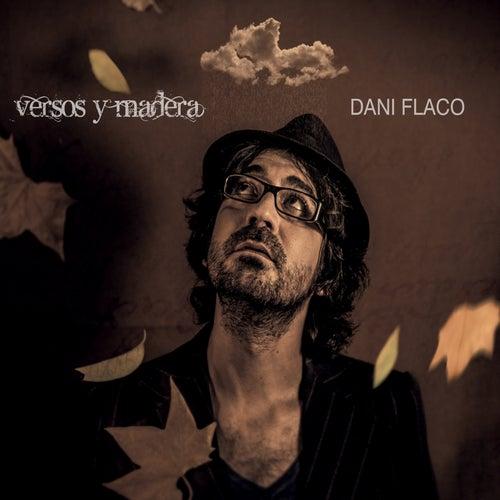 Versos y Madera de Dani Flaco