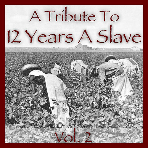 A Tribute to 12 Years a Slave Vol. 3 de Various Artists