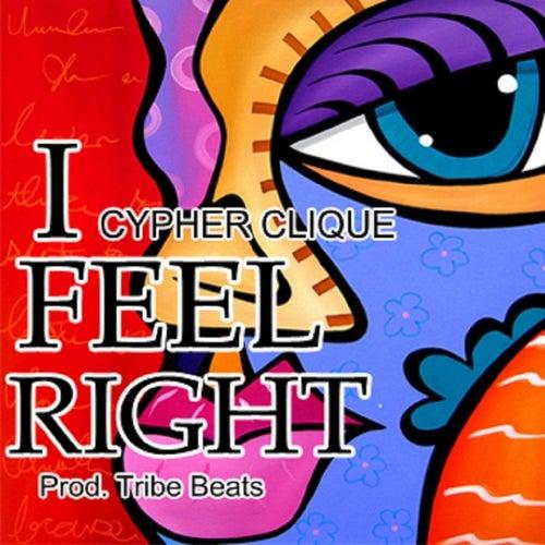 I Feel Right von Cypher Clique