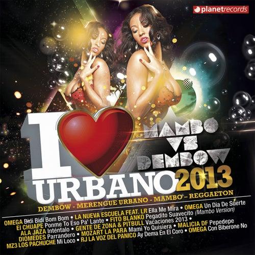 I Love Urbano 2013 - Mambo vs Dembow (Dembow Merengue Urbano Mambo Reggaeton) de Various Artists