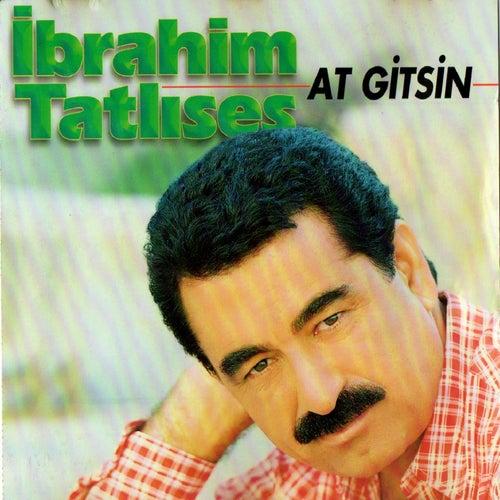 At Gitsin von İbrahim Tatlıses