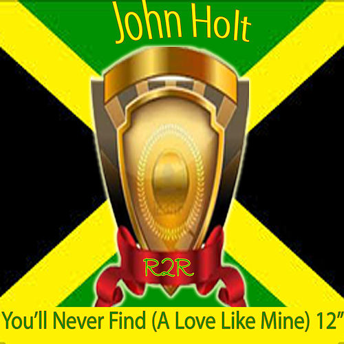 You'll Never Find (A Love Like Mine) 12' by John Holt