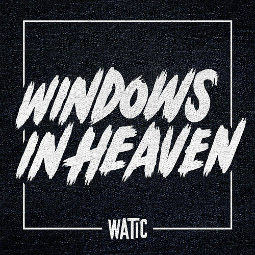 Windows In Heaven - Single de We Are The In Crowd