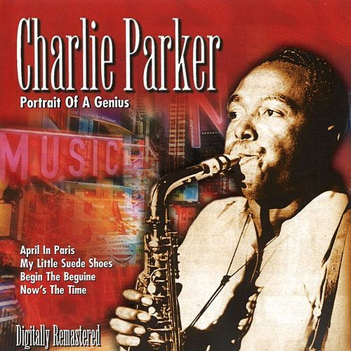 Portrait of a Genius by Charlie Parker