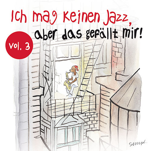Ich mag keinen Jazz aber das gefällt mir, Vol. 3 von Various Artists