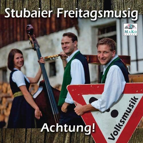 Achtung! Volksmusik von Stubaier Freitagsmusig